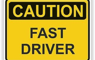 Caution fast driver